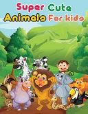 Super Cute Animals For Kids PDF