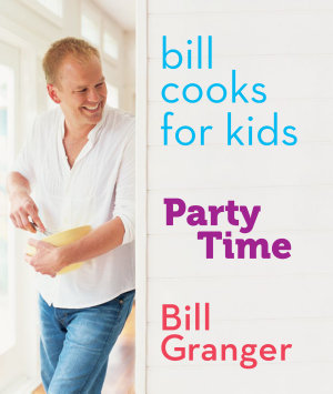Bill Cooks for Kids  Party Time PDF