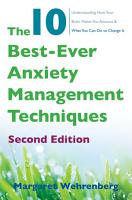 The 10 Best Ever Anxiety Management Techniques  Understanding How Your Brain Makes You Anxious and What You Can Do to Change It  Second  PDF