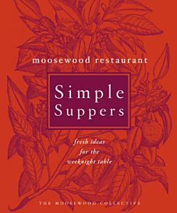 Moosewood Restaurant Simple Suppers Book