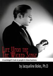 Life Upon The Wicked Stage Book PDF