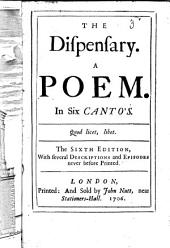 The Dispensary: A Poem. In Six Canto's