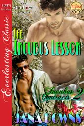 The Incubus Lesson [Incubus Contracts 2] (Siren Publishing Everlasting Classic ManLove)