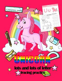 Unicorn Lots And Lots Of Letter Tracing Practice Book PDF