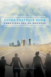 Guide Pratique Pour Chrétiens Nés De Nouveau