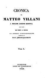 Cronica a miglior lezione ridotta coll'ajuto de' testi penna con appendici storicogeografiche compilate da Franc Gherardi Dragomanni: Volume 1