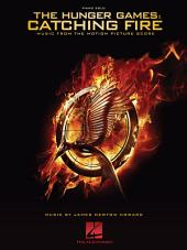 The Hunger Games: Catching Fire - Piano Songbook: Music from the Motion Picture Score