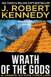 Wrath of the Gods - A James Acton Thriller Book #18