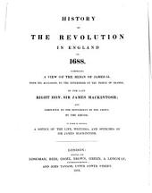 History of the Revolution in England in 1688: Comprising a View of the Reign of James II. from His Accession, to the Enterprise of the Prince of Orange