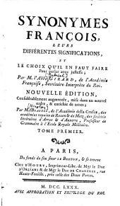 Synonymes françois: leurs différentes significations et le choix qu'il en faut faire pour parler avec justesse