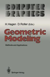 Geometric Modeling: Methods and Applications