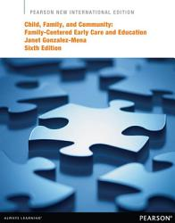 Child, Family, and Community: Pearson New International Edition