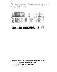 Parkinson s Disease   Related Disorders  Cumulative Bibliography  1800 1970  Citations