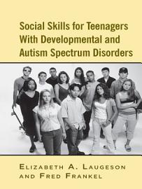 Social Skills for Teenagers with Developmental and Autism Spectrum Disorders PDF