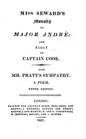 Monody on Major Andre: And Elegy on Captain Cook. Also Mr. Pratt's Sympathy. A Poem