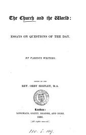 The Church and the World: Essays on Questions of the Day