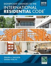 Significant Changes To The International Residential Code 2018 Edition Book PDF