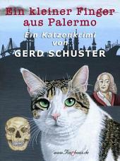 Ein kleiner Finger aus Palermo: Katze Blümchen ermittelt: Der zweite Fall