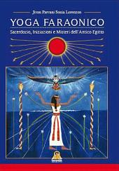 Yoga Faraonico: Sacerdozio, Iniziazioni e Misteri dell'Antico Egitto