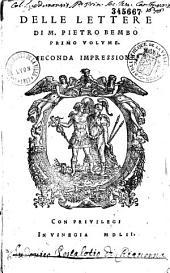 Delle lettere di M. Pietro Bembo primo [-quarto] volume. Seconda impressione