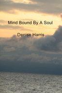 Mind Bound By A Soul