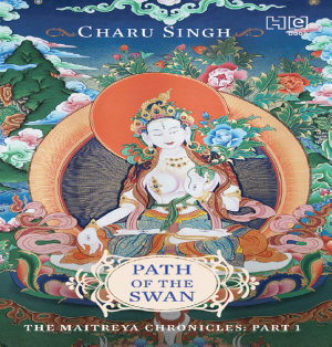 Path of the Swan  The Maitreya Chronicles