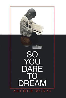 So You Dare to Dream PDF