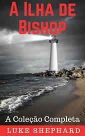 A Ilha de Bishop: A Coleção Completa