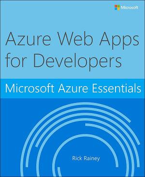 Microsoft Azure Essentials Azure Web Apps for Developers