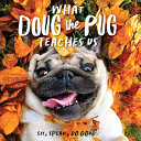 What Doug the Pug Teaches Us  Sit  Speak  Do Good PDF