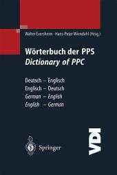 Wörterbuch der PPS Dictionary of PPC: Deutsch - Englisch / Englisch - Deutsch | German - English / English - German