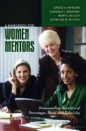 A Handbook for Women Mentors: Transcending Barriers of Stereotype, Race, and Ethnicity