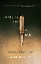 Stripping Bare the Body: Politics Violence War