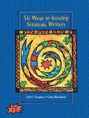 50 Ways to Develop Strategic Writers PDF