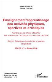 Enseignement / apprentissage des activités physiques, sportives et artistiques: Numéro spécial chaire UNESCO des sciences de l'éducation pour l'Afrique centrale - Section Didactique des activités physiques et sportives