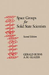 Space Groups for Solid State Scientists: Edition 2