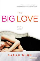 The Big Love: A Novel