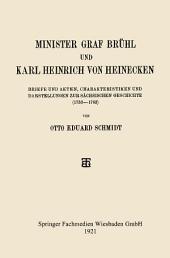 Minister Graf Brühl und Karl Heinrich von Heinecken: Briefe und Akten, Charakteristiken und Darstellungen zur Sächsischen Geschichte (1733–1763)