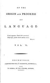 Of the Origin and Progress of Language: Volume 6