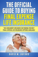 The Official Guide to Buying Final Expense Life Insurance PDF
