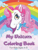 My Unicorn Coloring Book for Kids Ages 4 8 PDF
