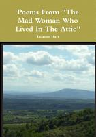 Poems From  The Mad Woman Who Lived In The Attic  PDF