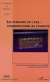 Les écrivains de l'exil, cosmopolitisme ou ethnicite: Textes en français et espagnol