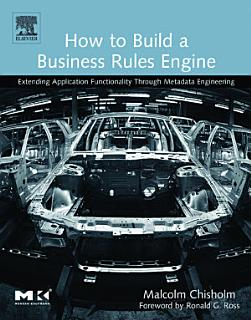 How to Build a Business Rules Engine Book