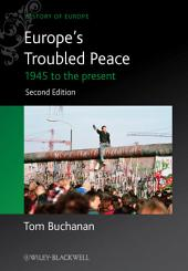 Europe's Troubled Peace: 1945 to the Present, Edition 2