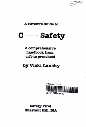 A Parent's Guide to Child Safety: A Comprehensive Handbook from Crib to Preschool