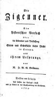 Die Zigeuner  Ein historischer Versuch   ber die Lebensart und Verfassung  Sitten  etc   PDF