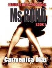 Seduced Into Stockings : Miss Bond: Book 1