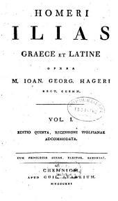 Ilias: Graece et Latine, Volume 1