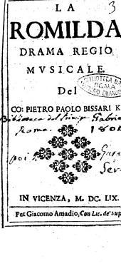 La Romilda drama regio musicale del co. Pietro Paolo Bissari K